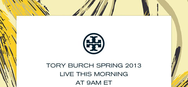 TORY BRCH SPRING 2012 LIVE THIS MORNING AT 9AM ET