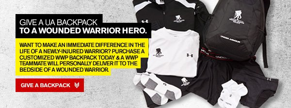 GIVE A UA BACKPACK TO A WOUNDED WARRIOR HERO. - GIVE A BACKPACK.