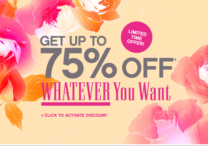 Exclusive Offer: Get Up to 75% off Whatever You Want