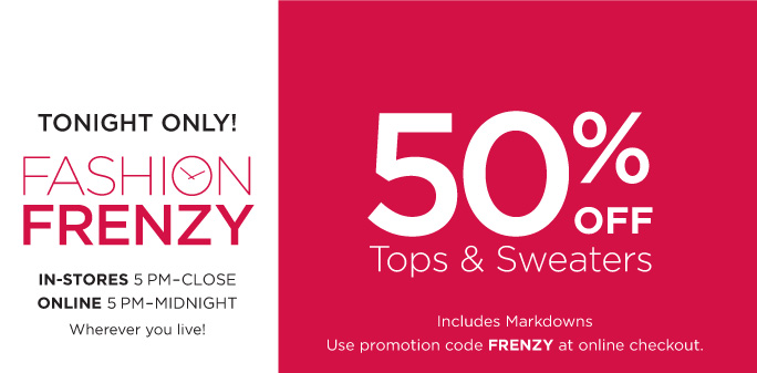 TONIGHT ONLY! FASHION FRENZY!