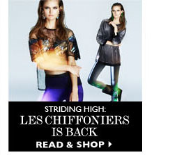 STRIDING HIGH: LES CHIFFONIERS IS BACK. READ & SHOP