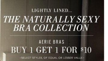 Lightly Lined... The Naturally Sexy Bra Collection | Aerie Bras Buy 1 Get 1 For $10 | -Select Styles, Of Equal Or Lesser Value-