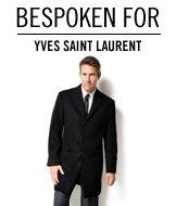 Bespoken For. YSL.