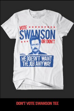 DON'T VOTE SWANSON TEE