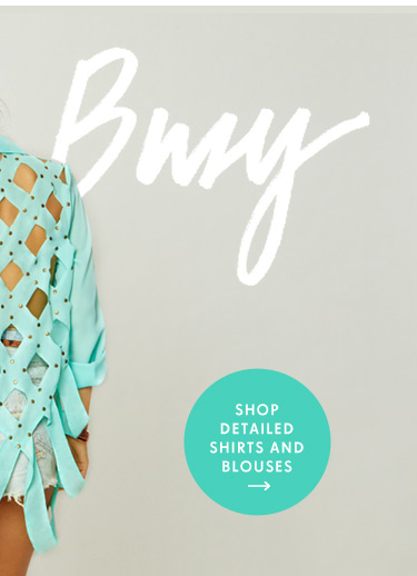 Shop Detailed Shirts and Blouses