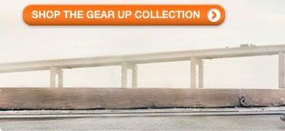 SHOP THE GEAR UP COLLECTION
