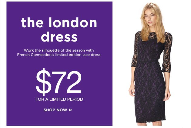 the london dress Work the silhouette of the season with French Connection's limited edition lace dress $72 for a limited period