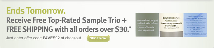 ends tomorrow. free top rated  sample trio and free shipping with all orders over $50. shop now.