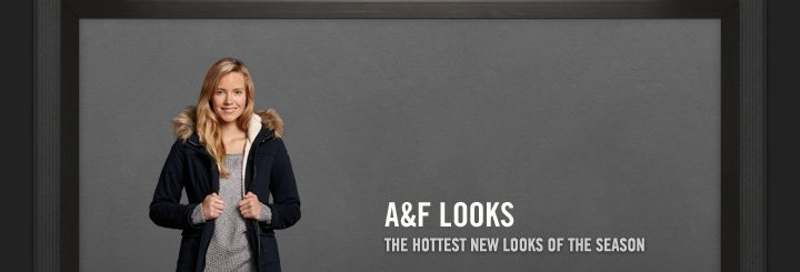 A&F LOOKS THE HOTTEST NEW LOOKS OF THE SEASON