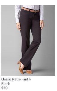 Classic Metro Pant Black $30