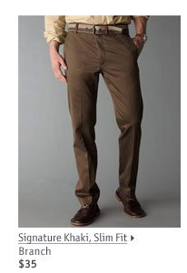 Signature Khaki, Slim Fit Branch $35