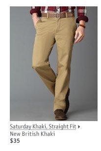 Saturday Khaki Straight Fit New British Khaki $35