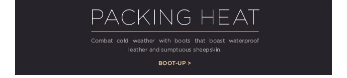 Packing heat - Combat cold weather with boots that boast waterproof leather and sumptuous sheepskin - Boot up