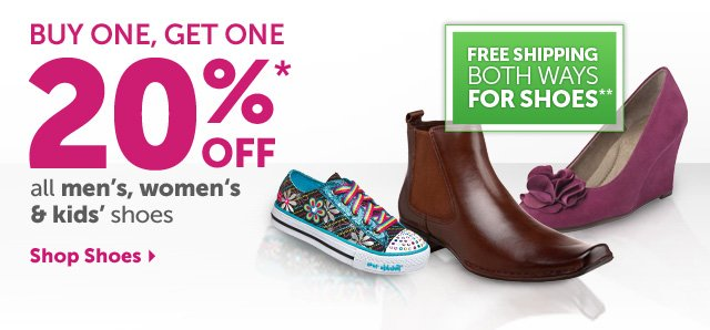 BUY ONE, GET ONE 20% OFF* all men's, women's & kids' shoes - Shop Shoes