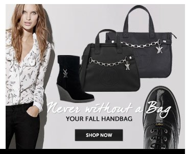 Never without Bag YOUR FALL HANDBAG SHOP NOW