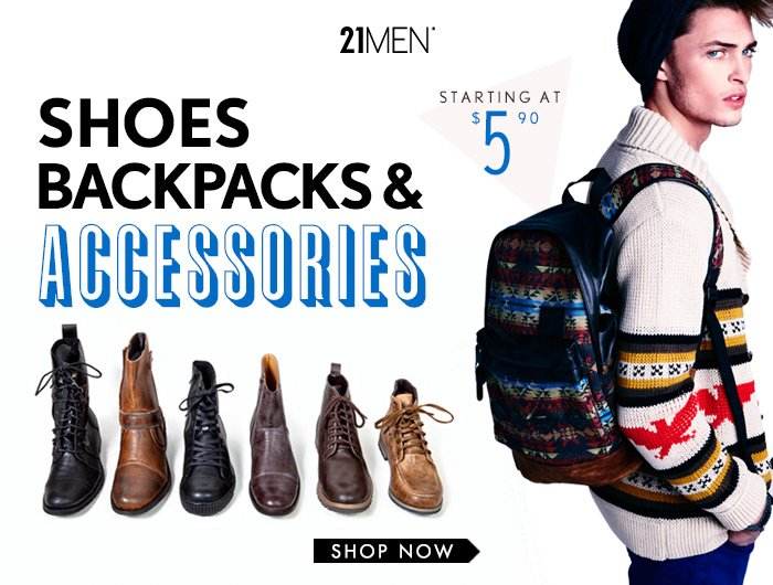 21MEN - New Fall Shoes & Backpacks! - Shop Now