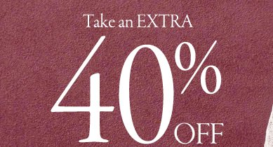 take an extra 40 percent off