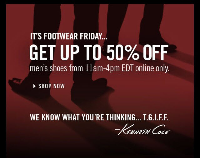 IT'S FOOTWEAR FRIDAY GET UP TO 50% OFF