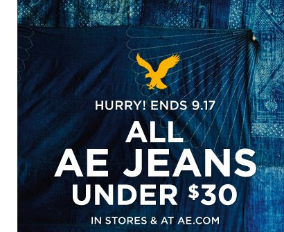 Hurry! Ends 9.17 | All AE Jeans Under $30 In Stores & At AE.com