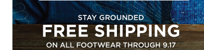 Stay Grounded | Free Shipping On All Footwear Through 9.17