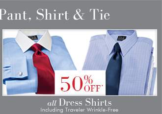 50% OFF* ALL Dress Shirts - Including Traveler Wrinkle-Free