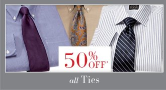 50% OFF* ALL Ties