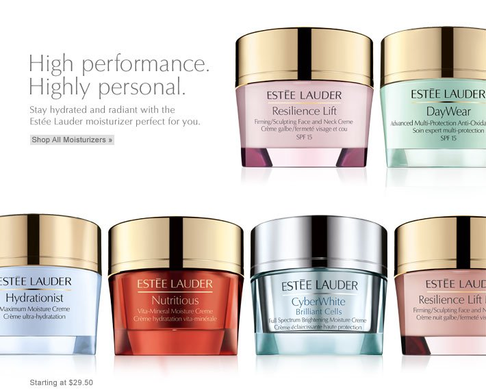 High performance. Highly personal. Stay hydrated and radiant with the Estée Lauder moisturizer perfect for you. Starting at $29.50 Shop All Moisturizers »