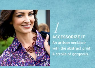 1. accessorize it. an artisan necklace with the abstract print. a stroke of gorgeous