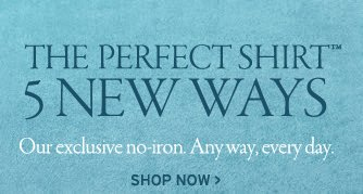 the perfect shirt in 5 new ways. our exclusive no iron anyway every day. shop now