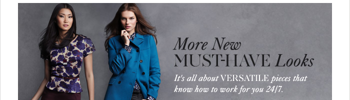 MORE NEW MUST-HAVE LOOKS