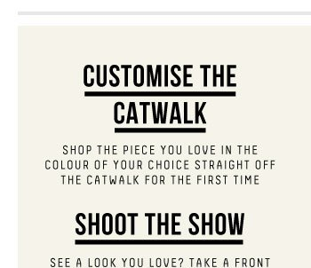 CUSTOMISE THE CATWALK - Be part of a fashion first