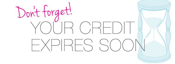 Your Credit Expires Soon