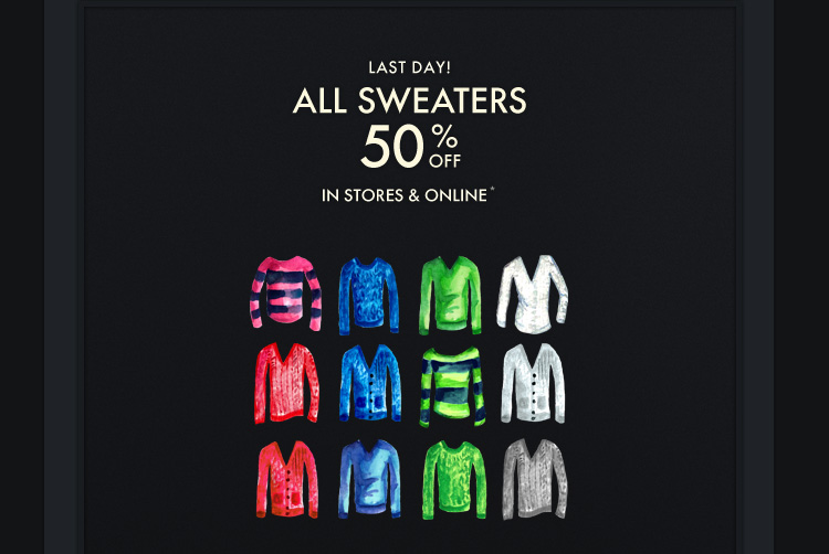 LAST DAY ALL SWEATERS 50% 