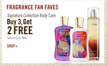 Signature Collection Body Care - Buy 3, Get 2 FREE!