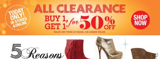All Clearance Buy 1, Get 1 for 50% off. SHOP NOW
