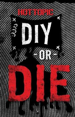 Hot Topic DIY OR DIE