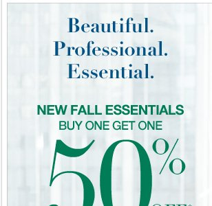 New Fall Essentials are Buy One Get One 50% off. Shop Now!