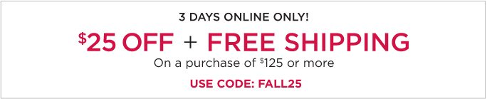 3 Days online only! $25 off + Free Shipping