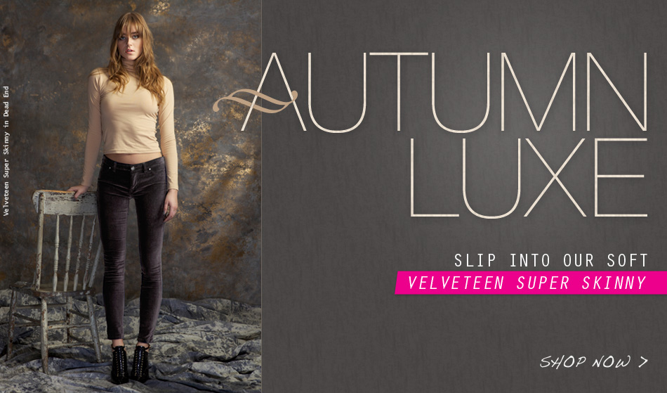 Autumn Luxe: Slip Into Our Soft Velveteen Super Skinny