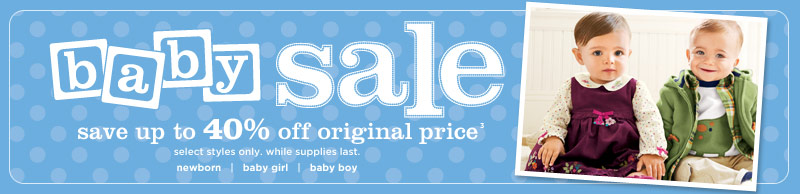Baby Sale. Save up to 40% off original price(2). Select styles only. While supplies last.