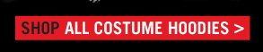 SHOP ALL COSTUME HOODIES>