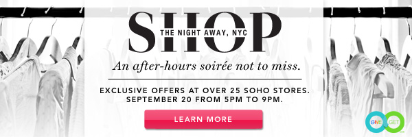 Shop the Night Away, NYC. Learn More.