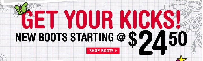 GET YOUR KICKS! NEW BOOTS 