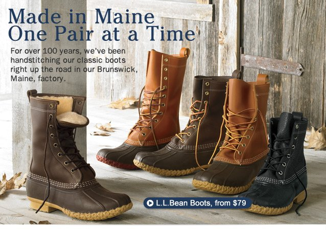Made in Maine. One Pair at a Time. For over 100 years, we've been handstitching our classic boots right up the road in our Brunswick, Maine, factory.