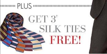 PLUS Get 3† Silk Ties FREE