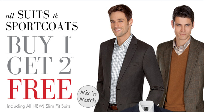 All Suits & Sportcoats Buy 1* Get 2** FREE - Mix 'N Match