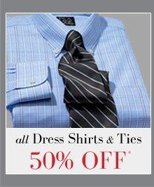50% OFF* All Dress Shirts & Ties