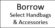 Borrow Select Handbags and Accessories