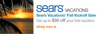 Sears® Vacations | Sears Vacations' Fall Kickoff Sale | Get up to $50 off your first vacation | shop now