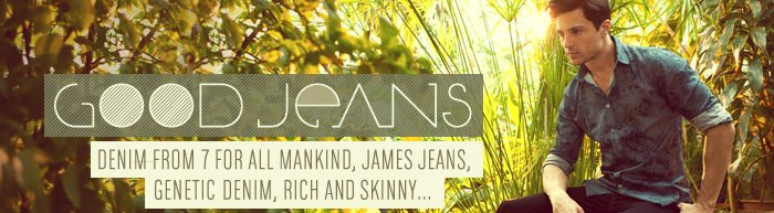 Denim from 7 For All Mankind, James Jeans, Genetic Denim